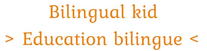 Bilingual kid accompagnement